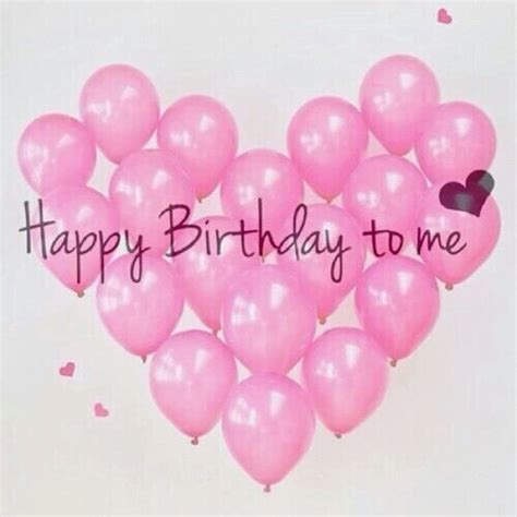 imagenes de happy birthday to me happy birthday to me quote pictures photos and images