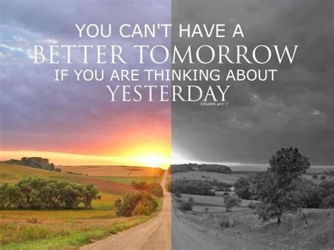 a better tomorrow yesterday quotes yesterday sayings yesterday picture