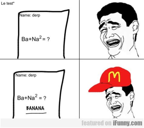 Le Derp Meme - le test name derp ba na2 die laughing of
