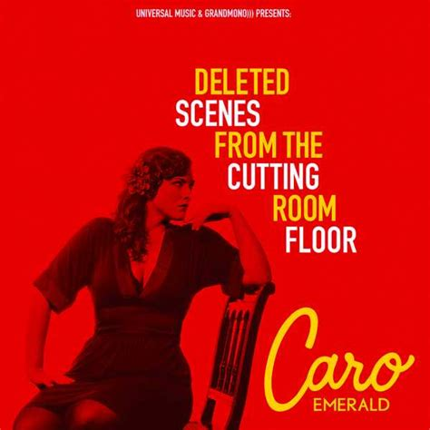 deleted from the cutting room floor caro emerald deleted from the cutting room floor