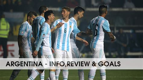 argentina football team argentina national football team info review goals