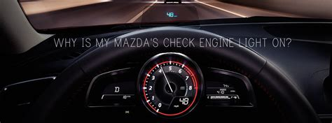 why is my engine light on why is my mazda check engine light on