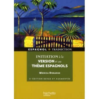 libro initiation la version initiation 224 la version et au th 233 me espagnol broch 233 monica dorange livre tous les livres 224