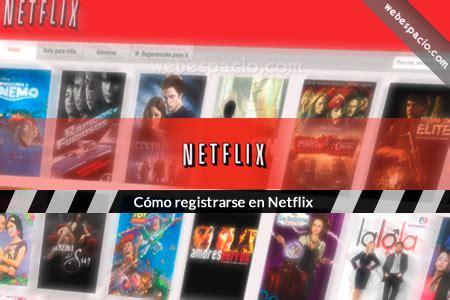 como registrarse en netflix iniciar sesion como registrarse en netflix com como iniciar sesion en