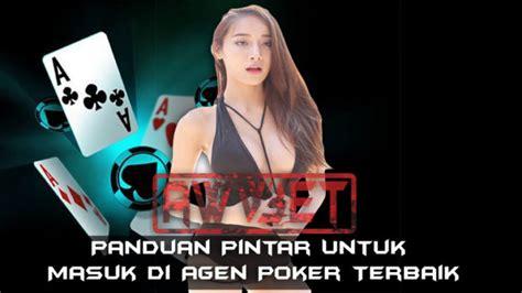 panduan pintar  masuk  agen poker terbaik
