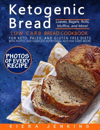 ketogenic bread cookbook complete guide to easy low carb baking for keto dieters books ketogenic bread low carb bread cookbook for keto paleo