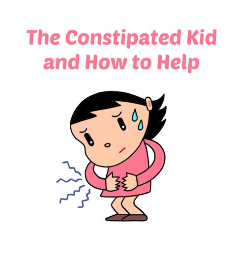how to help a constipated the constipated kid and how to help outside the box