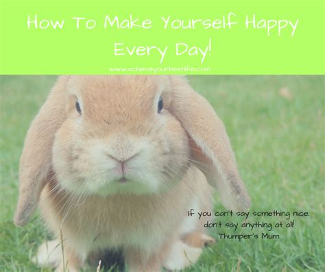 how to make a happy how to make yourself happy everyday achieve your best
