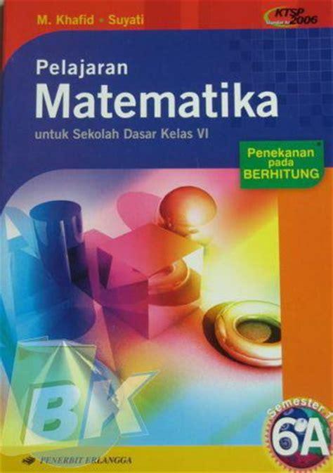 Pelajaran Menjahit Jilid 1 3 bukukita pelajaran matematika untuk sekolah dasar kelas vi jilid 6a 1