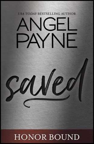 Saved Honor Bound 1 By Angel Payne