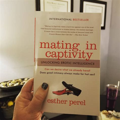 mating  captivity unlocking erotic intelligence  esther perel  therapists bookshelf