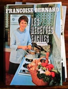 fran 231 oise bernard quand le livre de cuisine fait recette