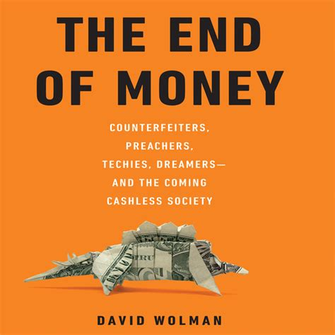 A For Money 1 7 End the end of money audiobook by david wolman for just 5 95