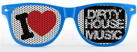i love dirty dirty house music i love dirty house music sunglasses