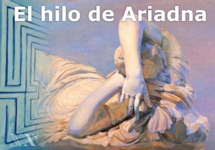 el hilo de ariadna el hilo de ariadna reflexiones de un fil 243 sofo cotidiano