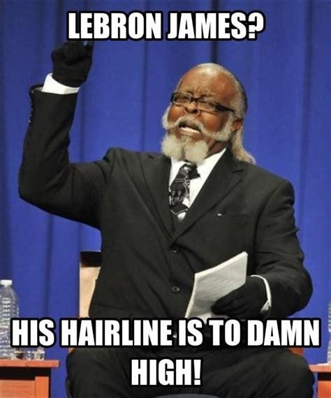 Pin Lebron Hairline Jokes On - lebron s hairline is too damn high funny pinterest
