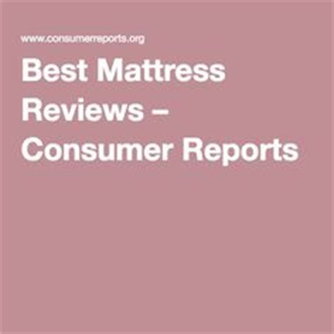Consumer Reports Best Mattresses by 1000 Images About For The Home On Best