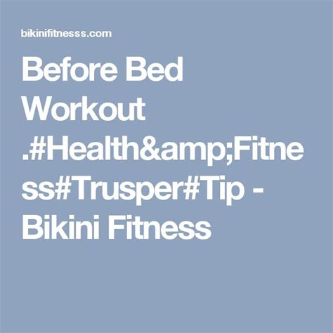 before bed workout the 25 best before bed workout ideas on pinterest