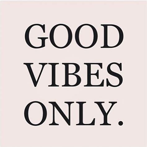 Vibes Quotes Inspirational Picture Quotes Vibes Only