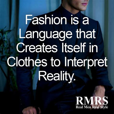 the 50 best style and fashion quotes of all time marie claire the best quotes about men s style famous men s fashion