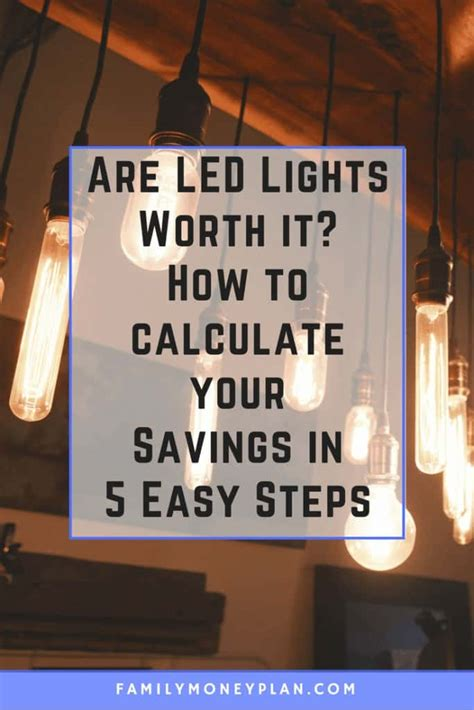 Are Led Lights Worth The Cost How To Calculate Your Led Are Led Lights Worth It