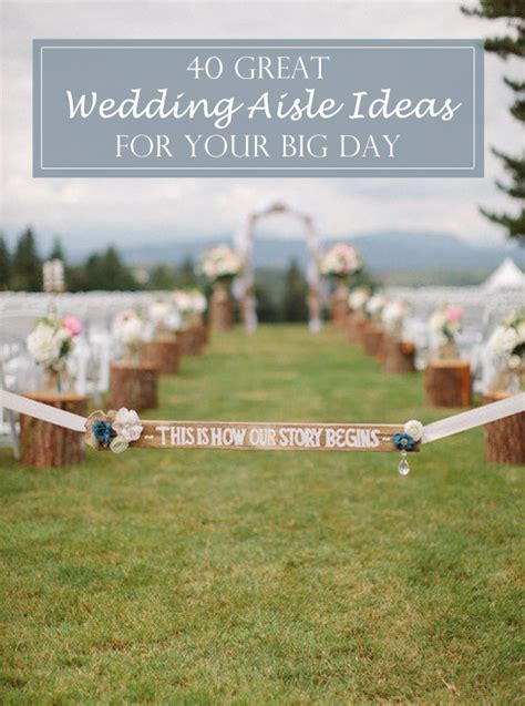 Great Wedding Ideas by 40 Great Wedding Aisle Ideas For Your Big Day