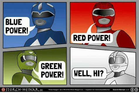 Power Ranger Memes - blue power red power green power well hi o storch heinar de power rangers area tmerscc power