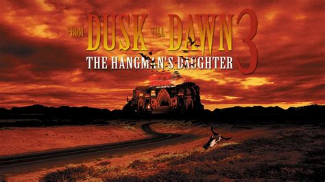download from dusk till dawn 3 the hangmans daughter 1999 from dusk till dawn 3 the hangman s daughter movie