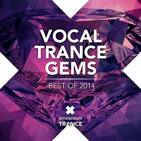 best of trance 2014 vocal trance hits best of 2014 various