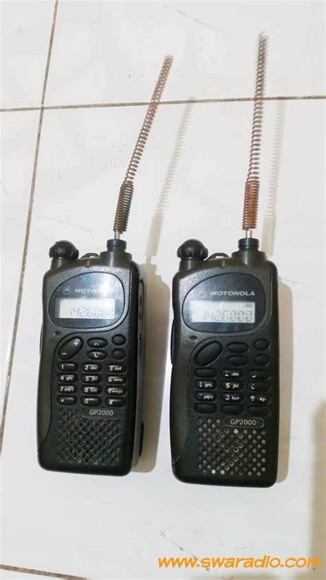 Antena Motorola Vhf Gp 2000 dijual 2unit ht motorola gp2000 vhf rx tx oke segel masih menempel swaradio