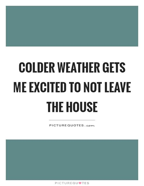 this does not leave this house books colder quotes colder sayings colder picture quotes
