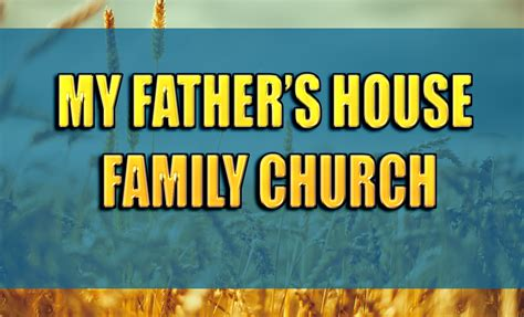 father s house ministries my father s house family church randall grier ministries