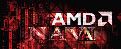amd 7nm navi gpu spotted a 2h 2018 release date expected