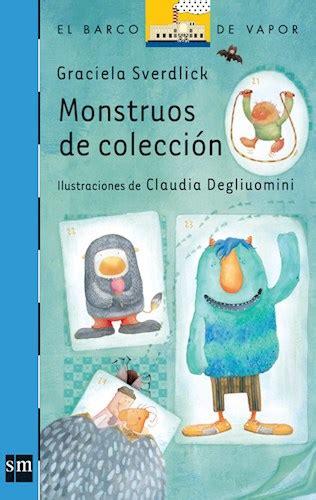 libro a todos los monstruos monstruos de coleccion por sverdlick graciela 9789875731219 c 250 spide com