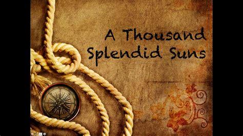a thousand splendid suns book report quot a thousand splendid suns quot by khaled hosseini