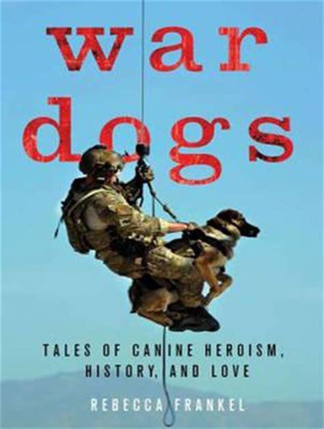 war dogs book war dogs frankel 9781494558499