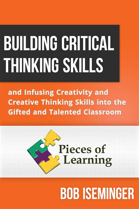 critical thinking skills and strategies for success and smarter decisions books building critical thinking skills and infusing creativity