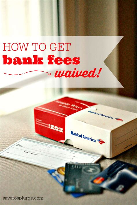 geting bank how to get bank fees waived