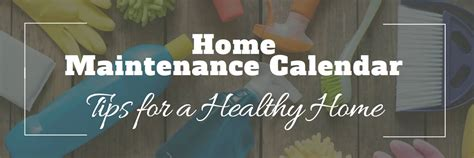 Home Maintenance Calendar Home Maintenance Calendar Tips For A Healthy Home