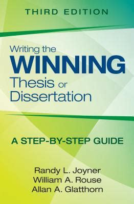 thesis or dissertation writing the winning thesis or dissertation a step by step