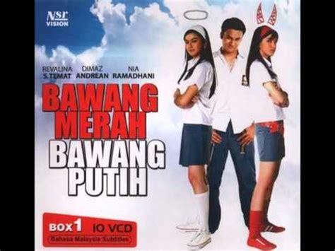 film bawang merah bawang putih malaysia ost sinetron bawang merah bawang putih pilih warnamu