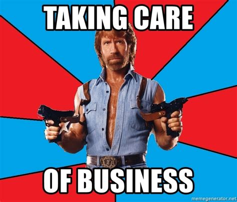 taking care of business chuck norris meme generator