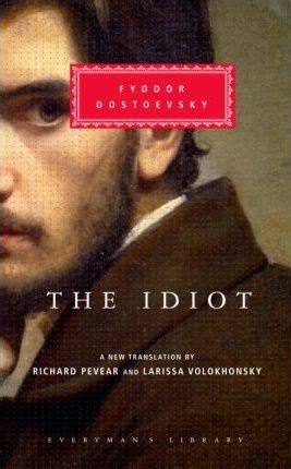the idiot everymans library 1857152549 the idiot with the bookmark fyodor dostoyevsky 9780375413926