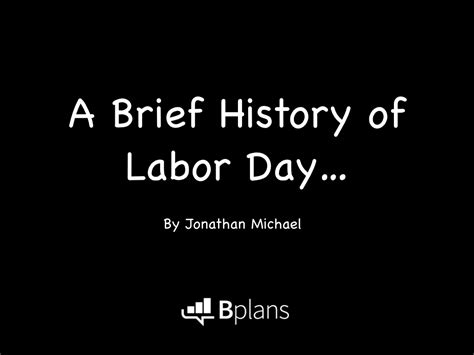 Brief History Word Factory Slideshare A Brief History Of Labor Day Bplans