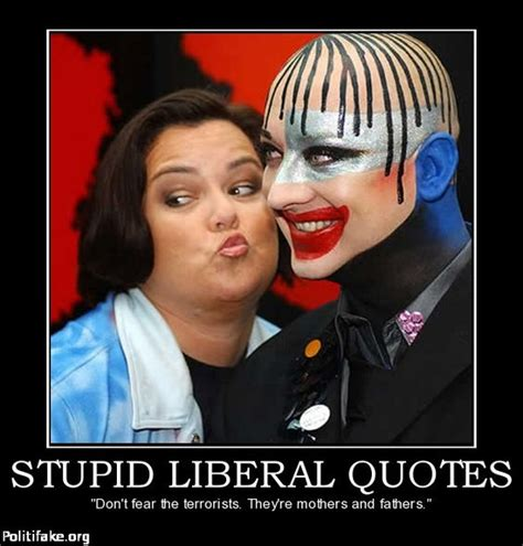 Eight Idiotic Ideas About From O by Politics Stupid Liberal Quotes But Scary Because She Has A