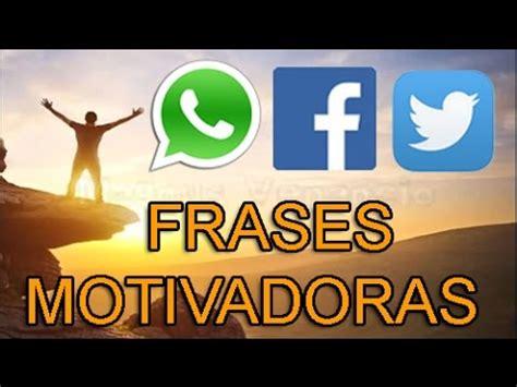 imagenes motivadoras para wathsap estados y frases para whatsapp facebook twitter frases
