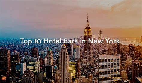 top 10 bars in nyc the top 10 hotel bars in nyc untapped cities