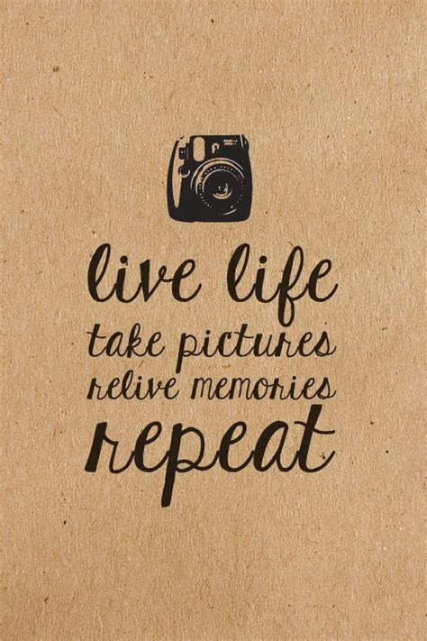 photography quotes  life  pictures relive