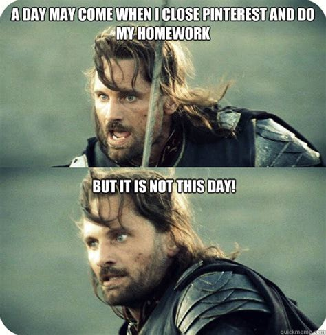 May Day Meme - a day may come when i close pinterest and do my homework