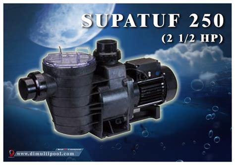 Pompa Filter Kolam Renang pompa kolam renang supatuf 250 2 5hp